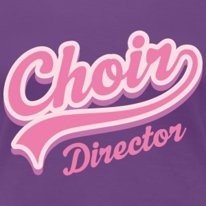 Choir Director Music Women's T-Shirts - Women's Premium T-Shirt