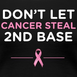 Don't Let Cancer Steal 2nd Base Black T-shirt - Women's Premium T-Shirt