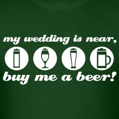 wedding bachleor t-shirt buy me a beer