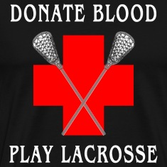Donate Blood Play Lacrosse T-Shirt