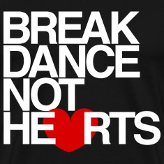 Break Dance Not Hearts Mens Tee Shirt by AiReal