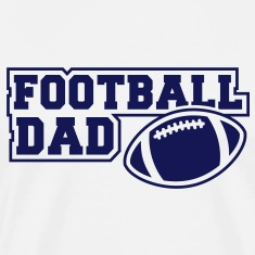 FOOTBALL DAD SIGN T-Shirt NW