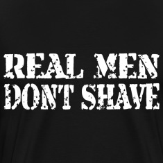 real_men_dont_shave T-Shirts