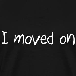 I moved on T-Shirts - Men's Premium T-Shirt