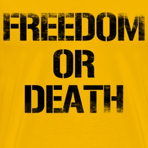 freedom or death - Men's Premium T-Shirt