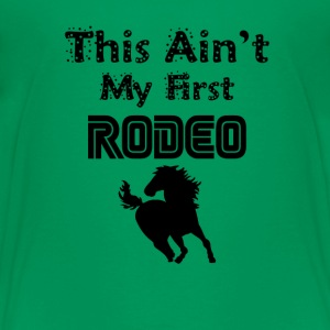 This Ain't My First Rodeo - Kids' Premium T-Shirt