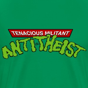 Tenacious Militant Anti-Theist by Tai's Tees - Men's Premium T-Shirt