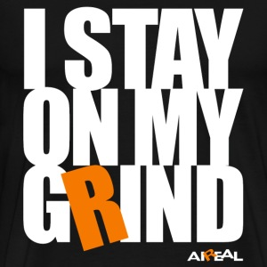 I Stay On My Grind Mens Tee Shirt by AiReal  - Men's Premium T-Shirt