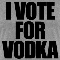 I Vote For Vodka Women's T-Shirts