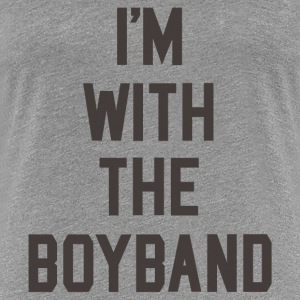 I'm with the Boyband Women's T-Shirts - Women's Premium T-Shirt