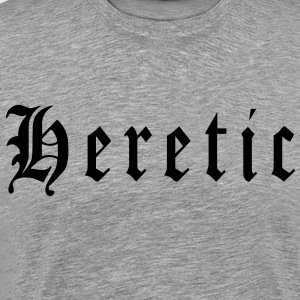 Heretic 1 - Men's Premium T-Shirt