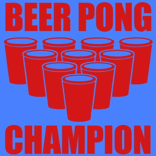 Beer Pong Champion - stayflyclothing.com
