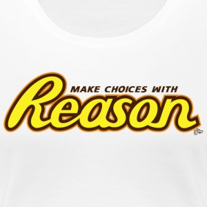 The Butter Choice is REASON by Tai's Tees - Women's Premium T-Shirt