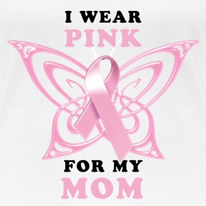 I Wear Pink for my Mom (Butterfly) Women's T-Shirts - Women's Premium T-Shirt