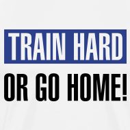 Design ~ Train hard or go home - Men's heavyweight t-shirt