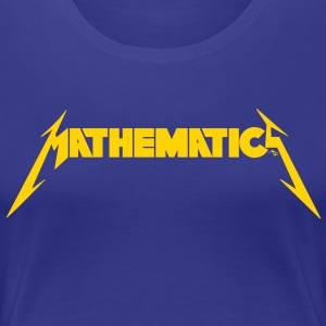 Mathematics Rock! - Women's Premium T-Shirt