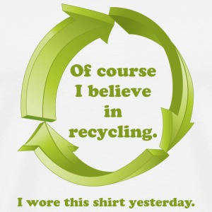 I Believe in Recycling - Men's Premium T-Shirt