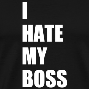 I hate my boss T-Shirts - Men's Premium T-Shirt