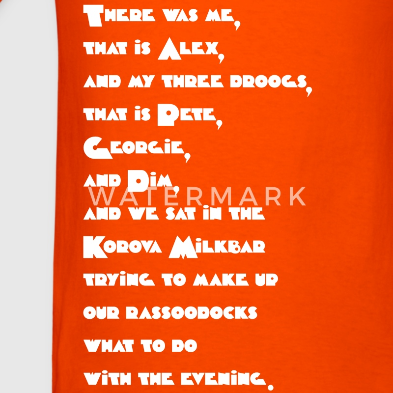 Alex Quote (A Clockwork Orange) T-Shirts - Men's T-Shirt