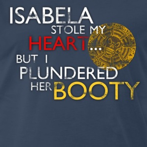Isabela Stole my Heart... Design T-Shirts - Men's Premium T-Shirt