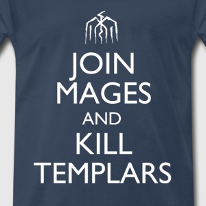 Join Mages and Kill Templars Design T-Shirts - Men's Premium T-Shirt