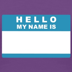 Hello my name is Women's T-Shirts