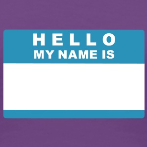 Hello my name is Women's T-Shirts - Women's Premium T-Shirt