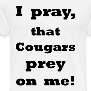 I Pray, Cougars Prey on Me    BLA145 - Men's Premium T-Shirt