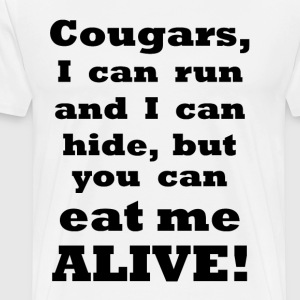 Cougars I can Run and Hide    BLA210 - Men's Premium T-Shirt
