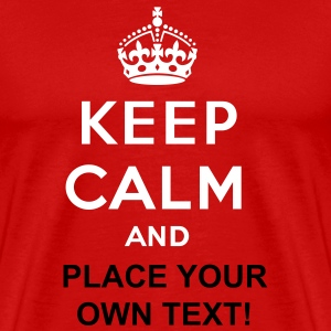 Keep calm and... (own text) - Men's Premium T-Shirt