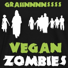 Vegan Zombies - Grainnnnssss