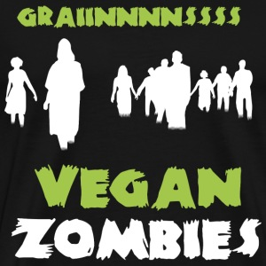 Vegan Zombies - Grainnnnssss - Men's Premium T-Shirt