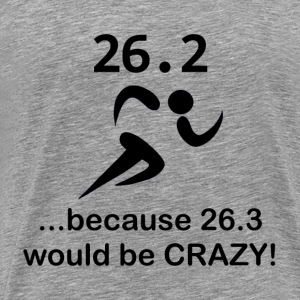 26.3 Would Be Crazy - Men's Premium T-Shirt