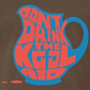 Don't Drink the Kool-Aid by Tai's Tees - Men's Premium T-Shirt