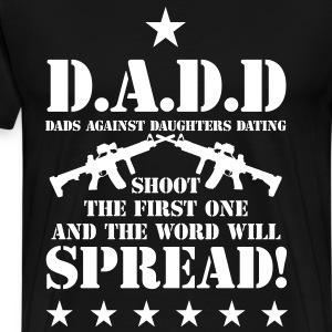 Dads against daughters dating democrats t shirt