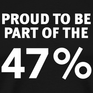 Proud to be the 47 Percent Shirt - Men's Premium T-Shirt