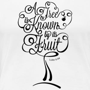 A Tree is Known by its Fruit BLACK Women's T-Shirts - Women's Premium T-Shirt