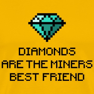 Diamonds are the miners best friend 1 (dd print) T-Shirts - Men's Premium T-Shirt