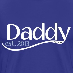 New Daddy Est 2013 T-Shirts