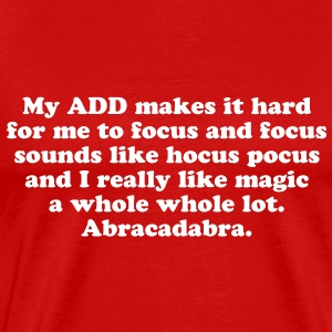 Original ADHD Saying - Men's Premium T-Shirt