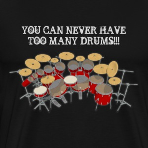 Too Many Drums! T-Shirt - Men's Premium T-Shirt