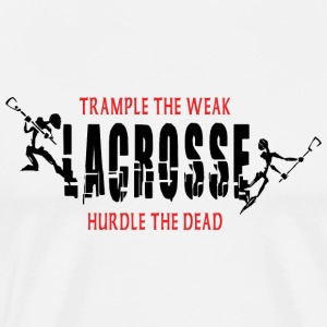 Lacrosse Trample The Weak T-Shirt - Men's Premium T-Shirt