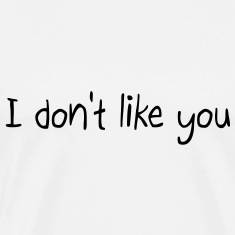 I don't like you T-shirts (manches courtes)