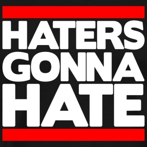Haters Gonna Hate - Men's Premium T-Shirt