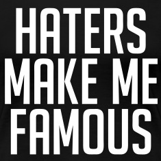 Haters Make Me Famous Women's T-Shirts