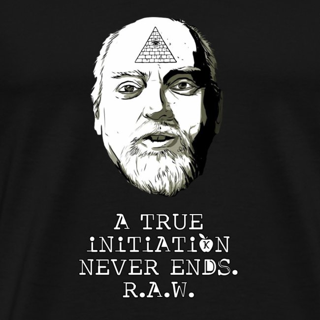 A True Initiation Never Ends - R.A.W.