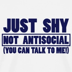 Just shy - not antisocial T-Shirts