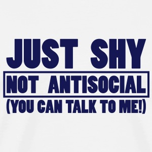 Just shy - not antisocial T-Shirts - Men's Premium T-Shirt