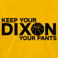 Design ~ Keep your Dixon your pants