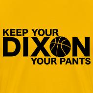 Design ~ Keep your Dixon your pants